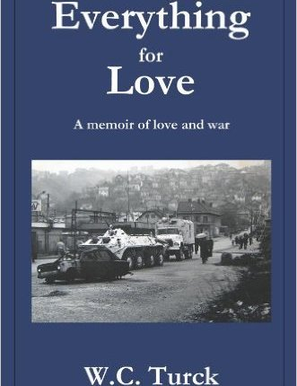 Everything For Love: A Memoir Of Love And War