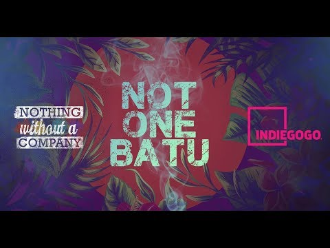 Nothing Without a Company Announces One Week Extension for  Not One Batu June 27th – July 28th,2018